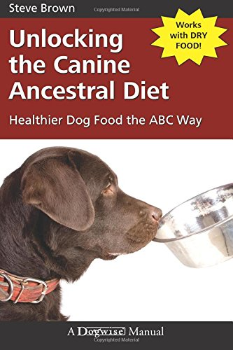 dogs, dog food, unlocking the canine ancestral diet, Steve brown